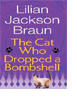 The Cat Who Dropped the Bombshell
