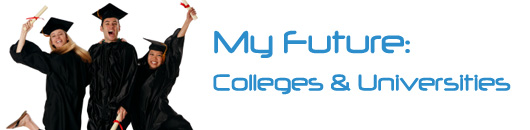 My Future: Colleges & Universities